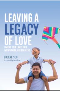 Leaving a Legacy of Love_Eugene Soo