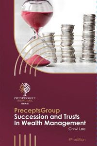 PreceptsGroup Succession and Trusts in Wealth Management_Lee Chiwi